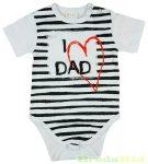 Unisex Feliratos Bébi Rövid Ujjú Body (I Love Dad)(Fehér, Fekete)